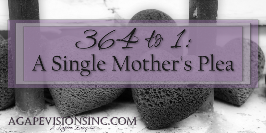 364 to 1: A Single Mother's Plea