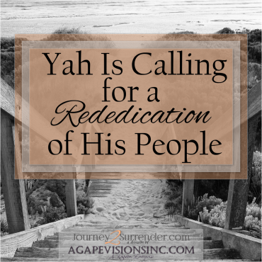 Yah Is Calling For A Rededication Of His People