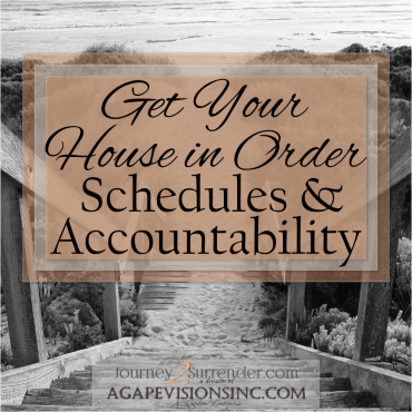 Get Your House In Order: Schedules & Accountability