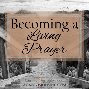 Becoming a Living Prayer