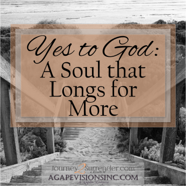 Yes to God: A Soul That Longs For More