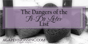 The Dangers of the To-Do Later List