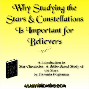 Learn Why Studying the Stars & Constellations Is Important for Believers via @AgapeVisionsInc