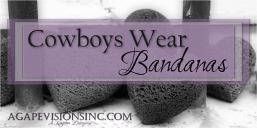 Cowboys Wear Bandanas