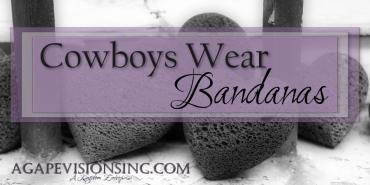 Cowboys Wear Bandanas