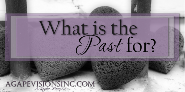 Not-So-Wordless Wednesday: What the Past is For
