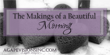 The Makings of A Beautiful Morning