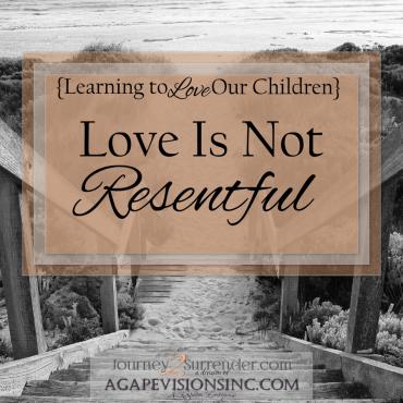 Love Is Not Resentful