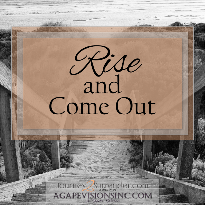 Rise and Come Out!