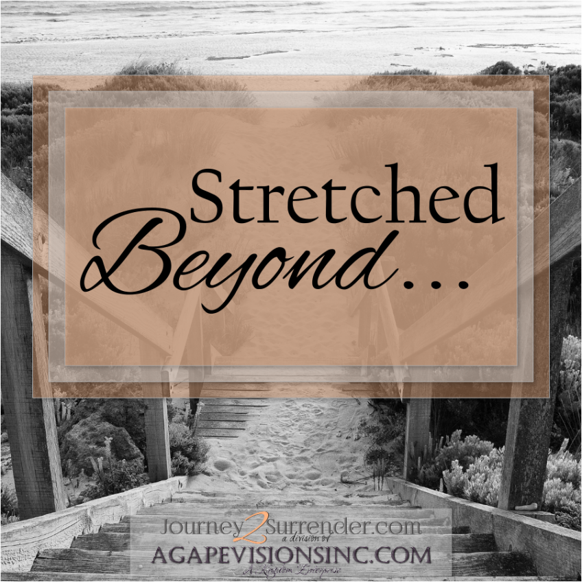Stretched Beyond…