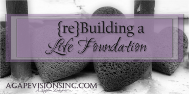 {re}Building a Life Foundation